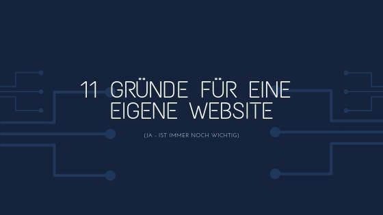 11 Gründe für eine eigene Website